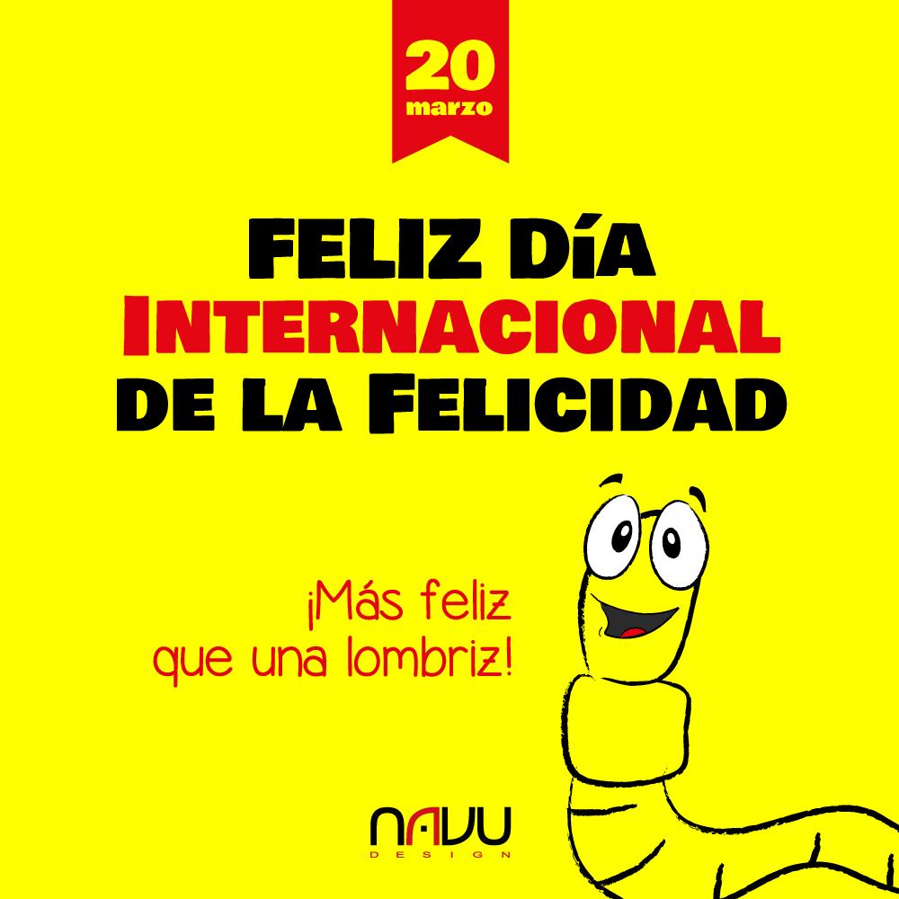 Feliz Día Internacional de la Felicidad !!! :D | NAVUDESIGN